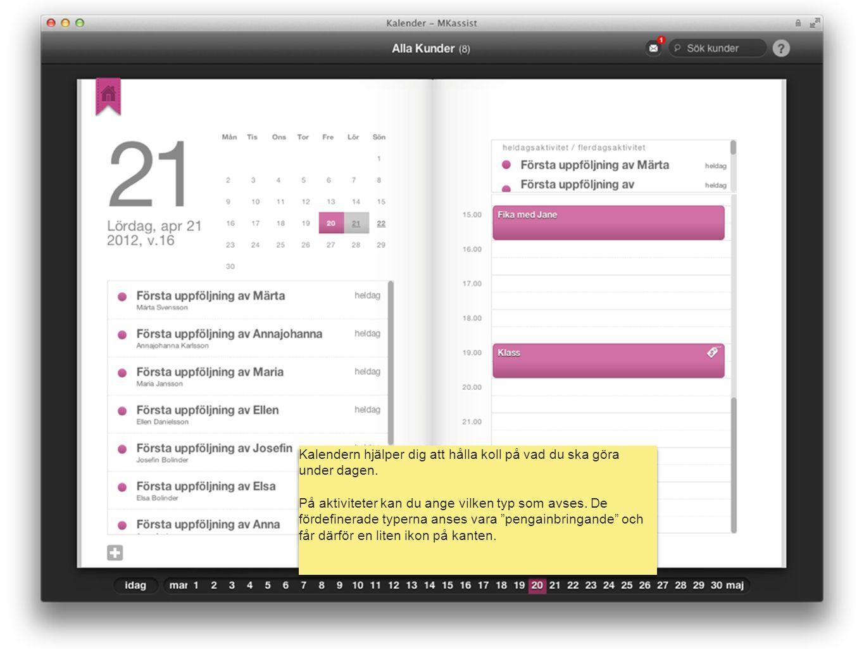 Kalendern hjälper dig att hålla koll på vad du ska göra under dagen.