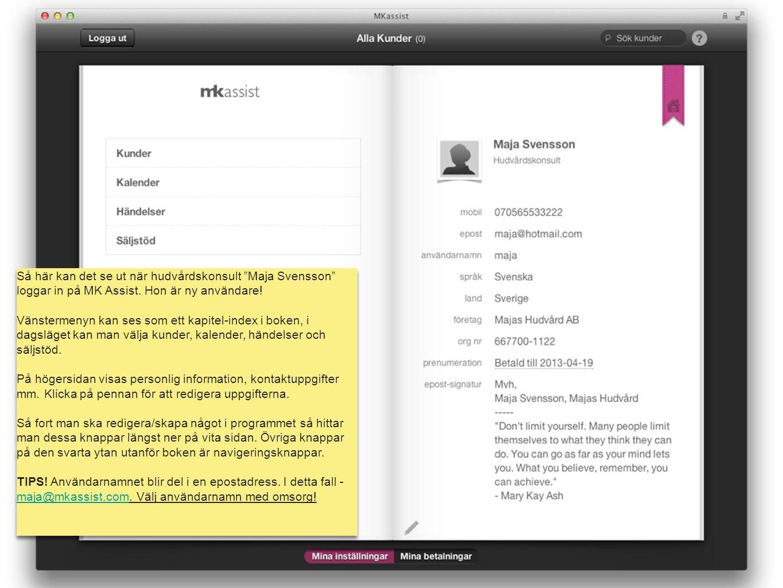 Så här kan det se ut när hudvårdskonsult Maja Svensson loggar in på MK Assist. Hon är ny användare!