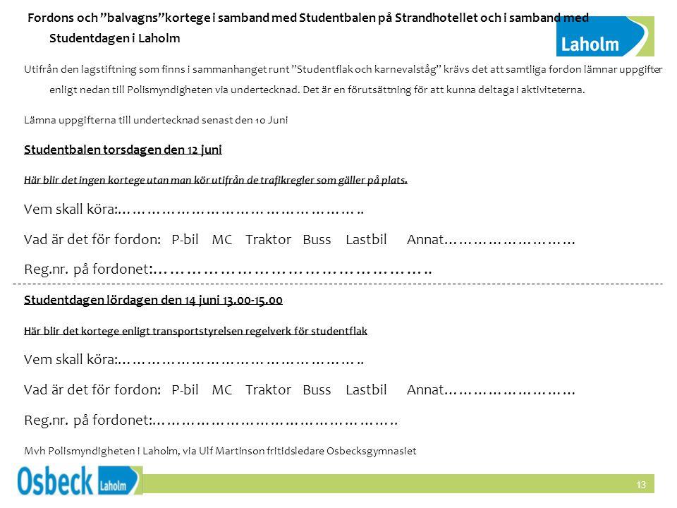 Fordons och balvagns kortege i samband med Studentbalen på Strandhotellet och i samband med Studentdagen i Laholm