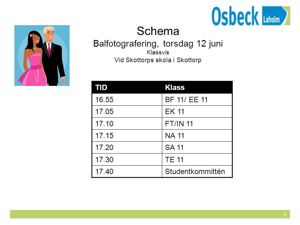 Schema Balfotografering, torsdag 12 juni TID Klass 16.55 BF 11/ EE 11