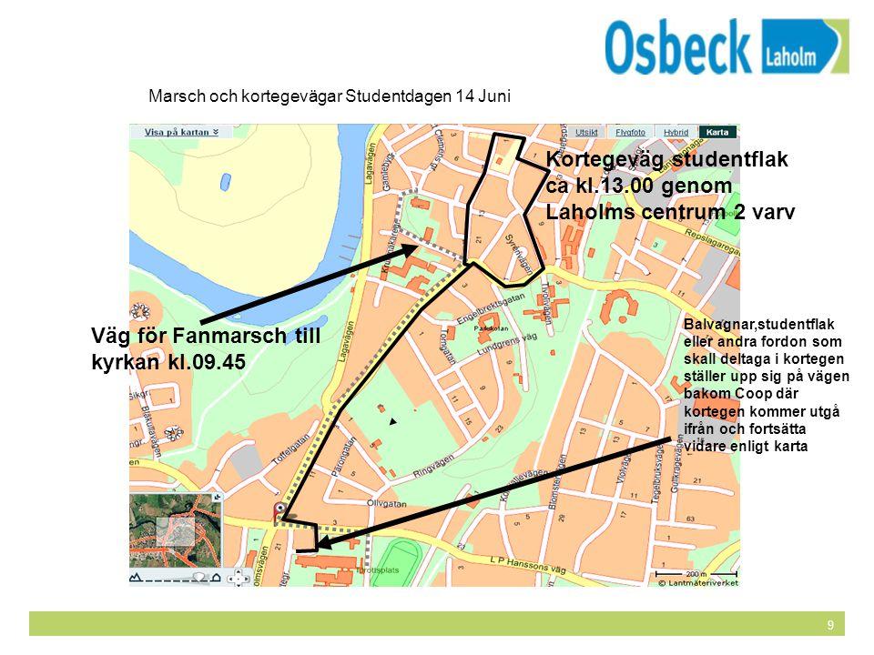 Kortegeväg studentflak ca kl.13.00 genom Laholms centrum 2 varv