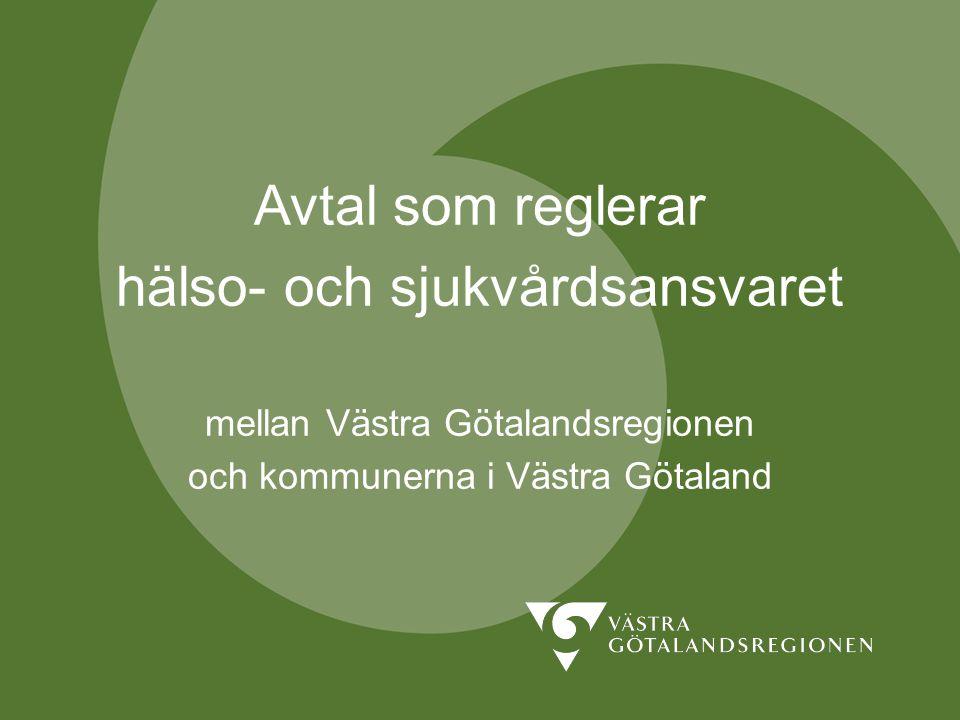 Avtal som reglerar hälso- och sjukvårdsansvaret mellan Västra Götalandsregionen och kommunerna i Västra Götaland