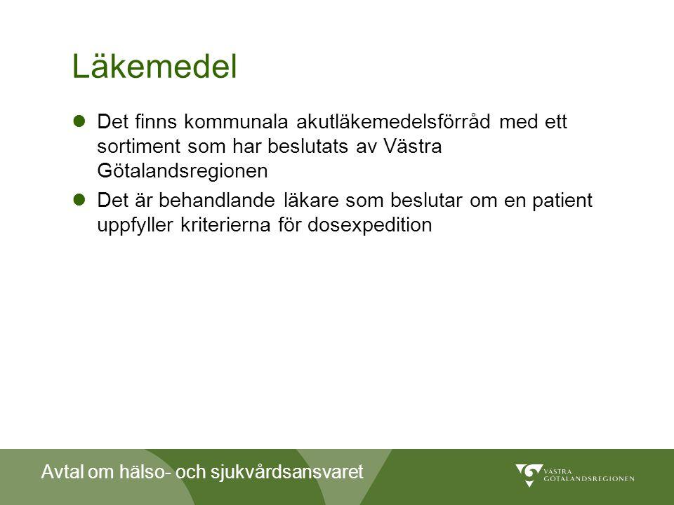 Läkemedel Det finns kommunala akutläkemedelsförråd med ett sortiment som har beslutats av Västra Götalandsregionen.