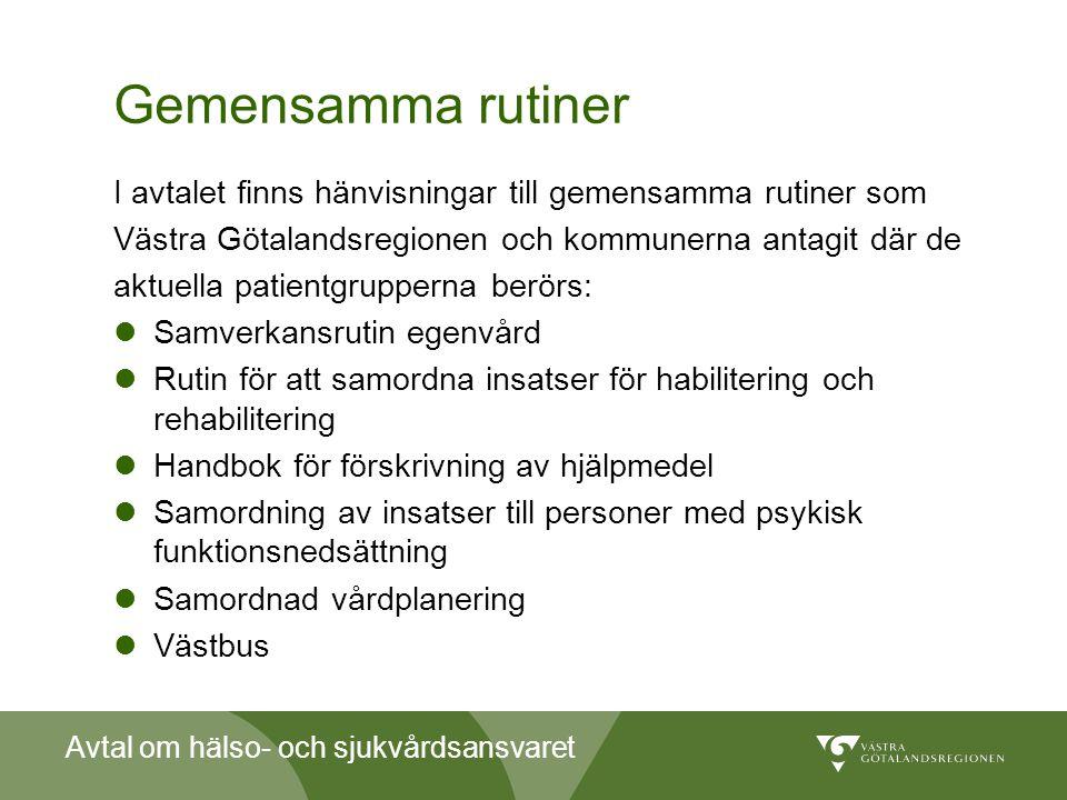 Gemensamma rutiner I avtalet finns hänvisningar till gemensamma rutiner som. Västra Götalandsregionen och kommunerna antagit där de.