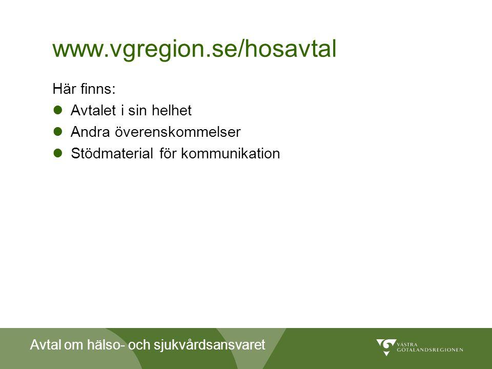 www.vgregion.se/hosavtal Här finns: Avtalet i sin helhet