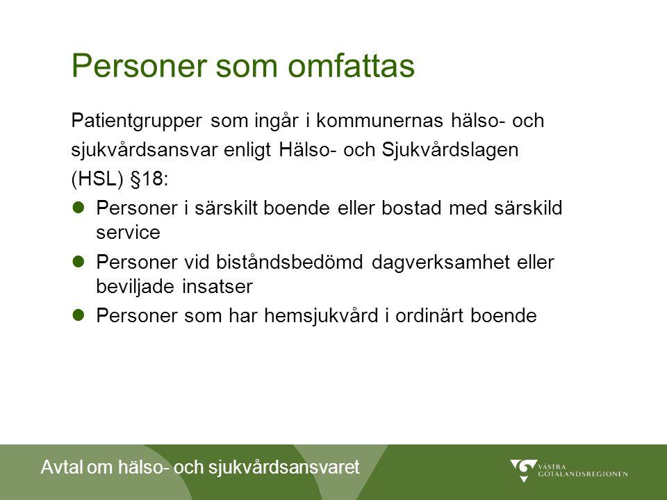 Personer som omfattas Patientgrupper som ingår i kommunernas hälso- och. sjukvårdsansvar enligt Hälso- och Sjukvårdslagen.