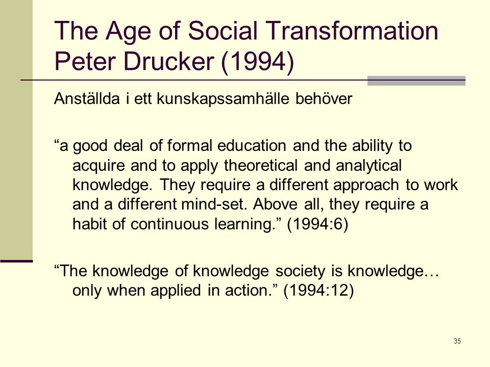 The Age of Social Transformation Peter Drucker (1994)