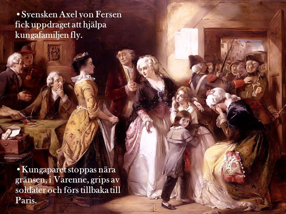 Svensken Axel von Fersen fick uppdraget att hjälpa kungafamiljen fly.