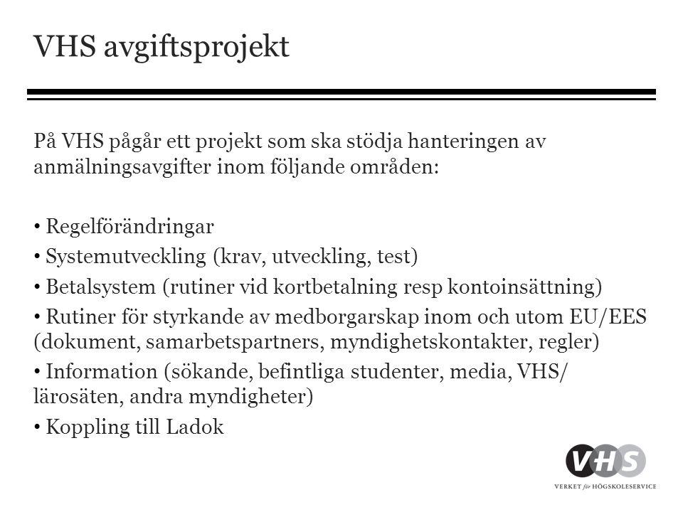 VHS avgiftsprojekt På VHS pågår ett projekt som ska stödja hanteringen av anmälningsavgifter inom följande områden:
