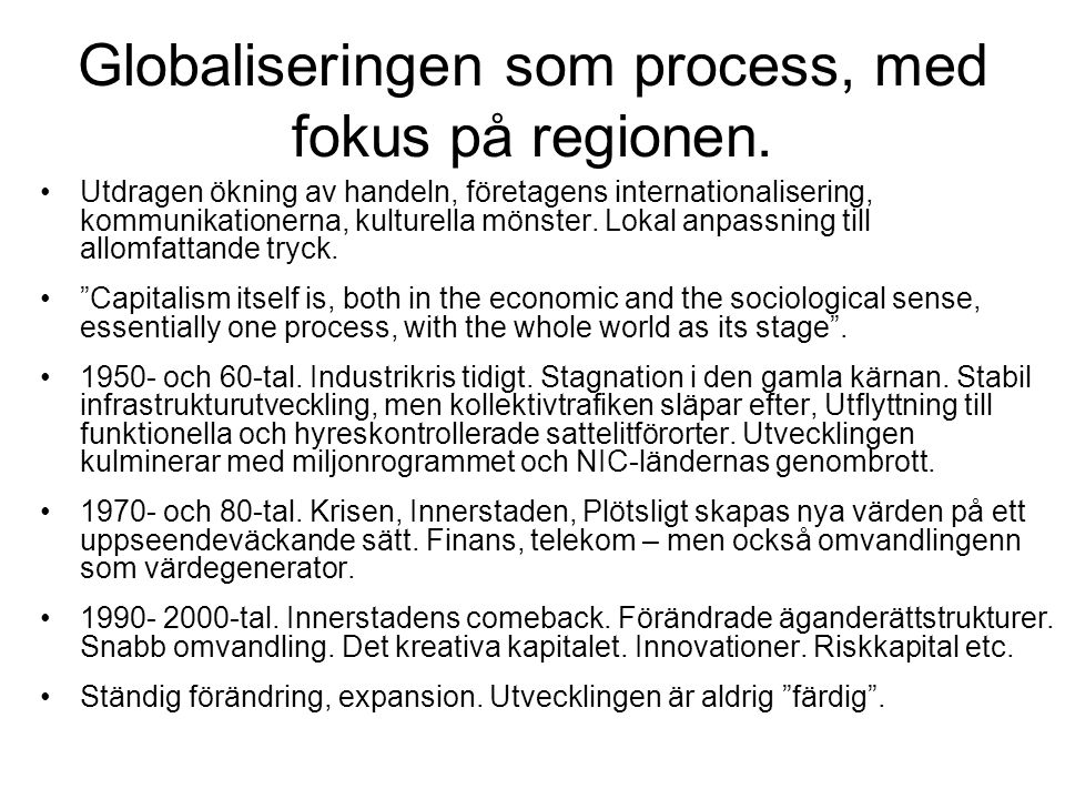 Globaliseringen som process, med fokus på regionen.