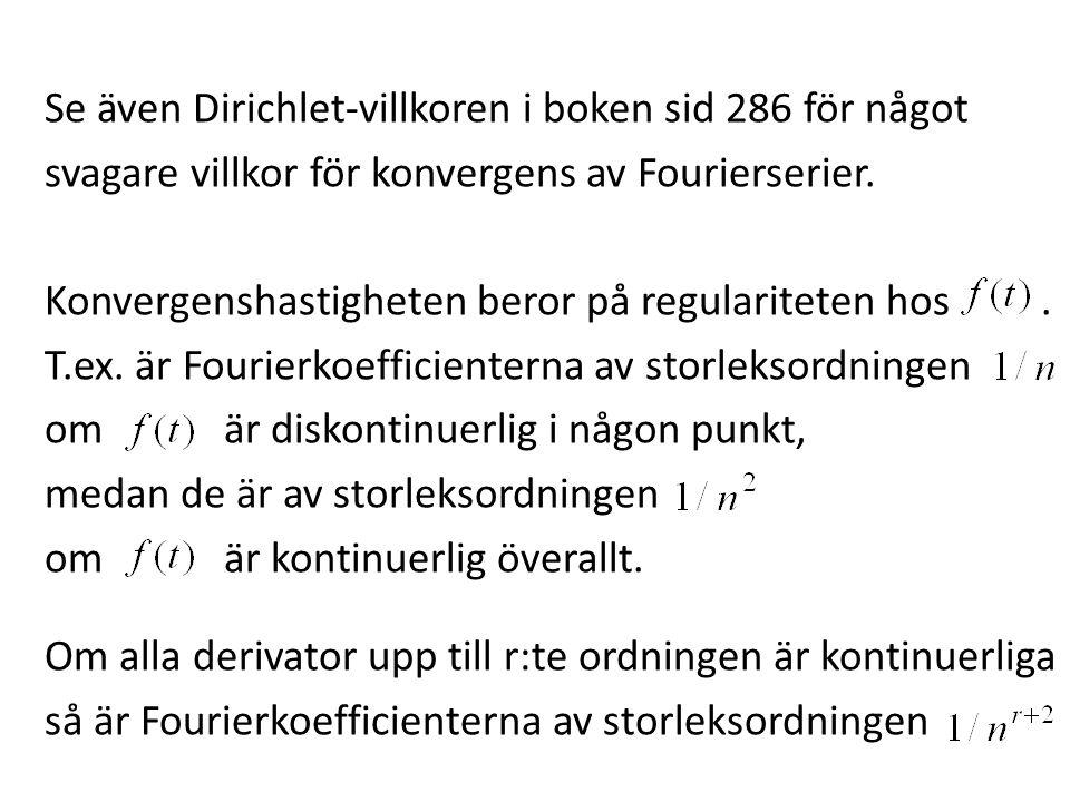 Se även Dirichlet-villkoren i boken sid 286 för något svagare villkor för konvergens av Fourierserier.