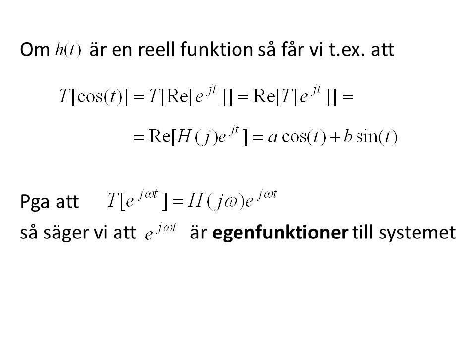 Om är en reell funktion så får vi t. ex
