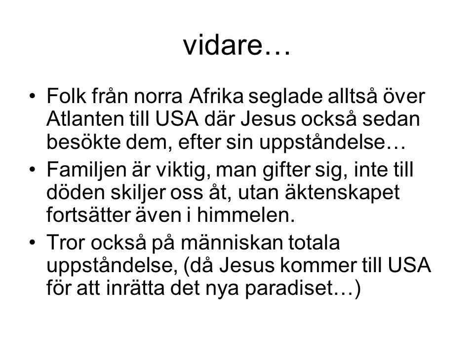 vidare… Folk från norra Afrika seglade alltså över Atlanten till USA där Jesus också sedan besökte dem, efter sin uppståndelse…