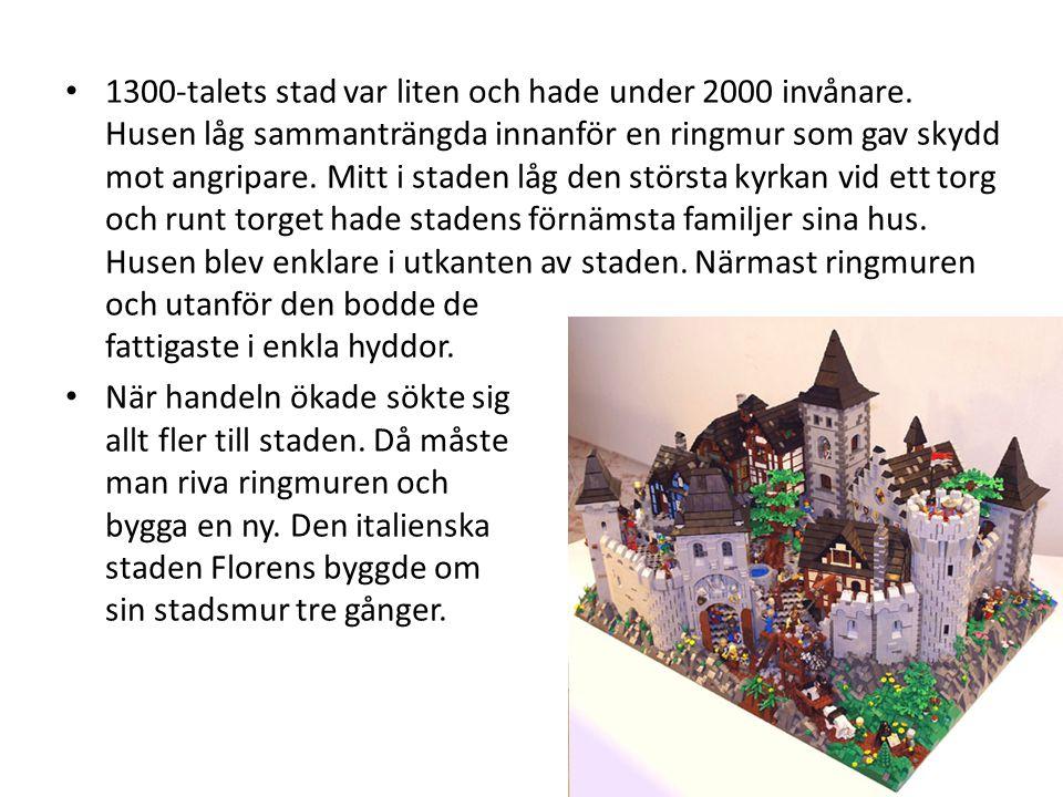 1300-talets stad var liten och hade under 2000 invånare