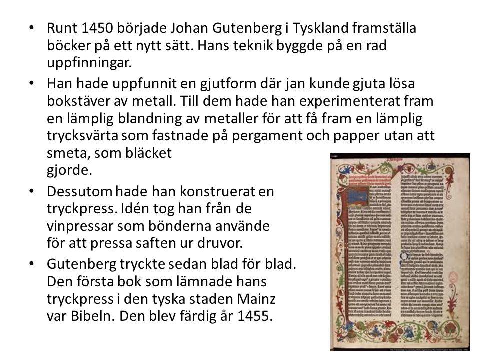 Runt 1450 började Johan Gutenberg i Tyskland framställa böcker på ett nytt sätt. Hans teknik byggde på en rad uppfinningar.