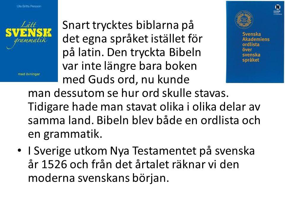 Snart trycktes biblarna på det egna språket istället för på latin