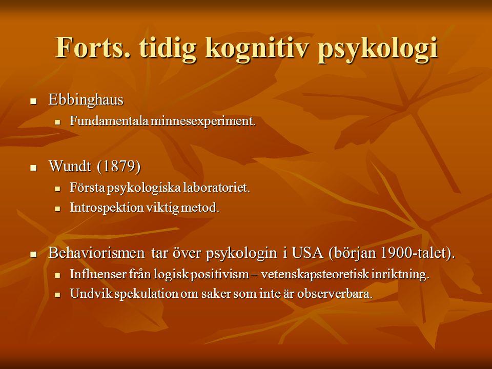 Forts. tidig kognitiv psykologi