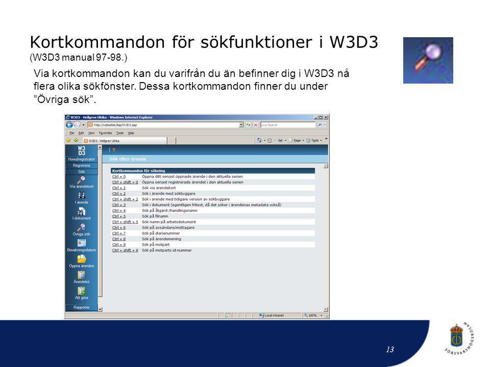 Kortkommandon för sökfunktioner i W3D3 (W3D3 manual 97-98.)