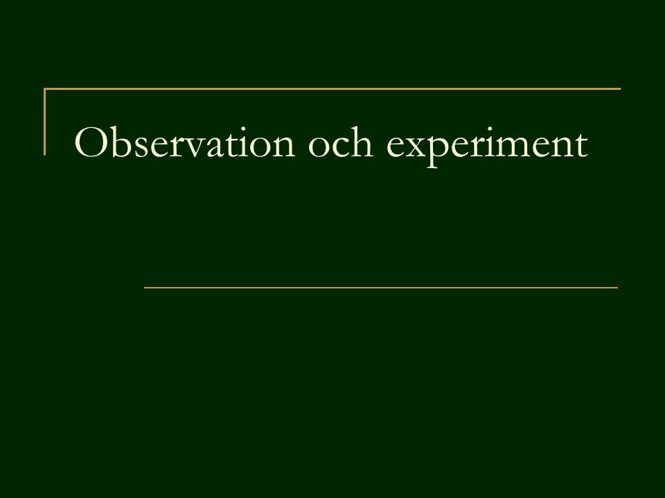 Observation och experiment