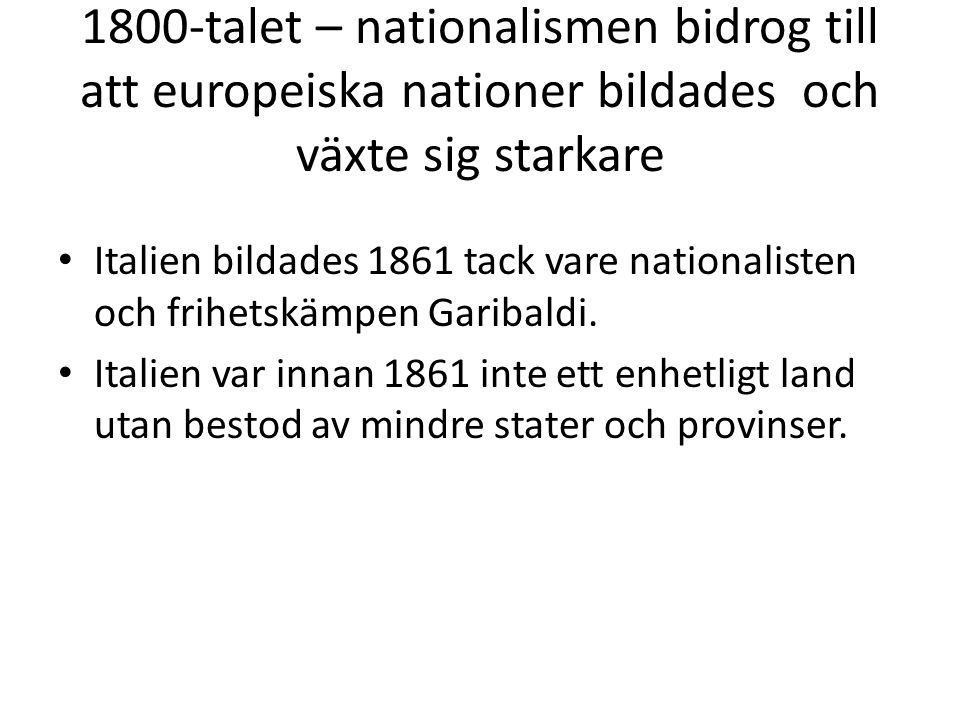 1800-talet – nationalismen bidrog till att europeiska nationer bildades och växte sig starkare
