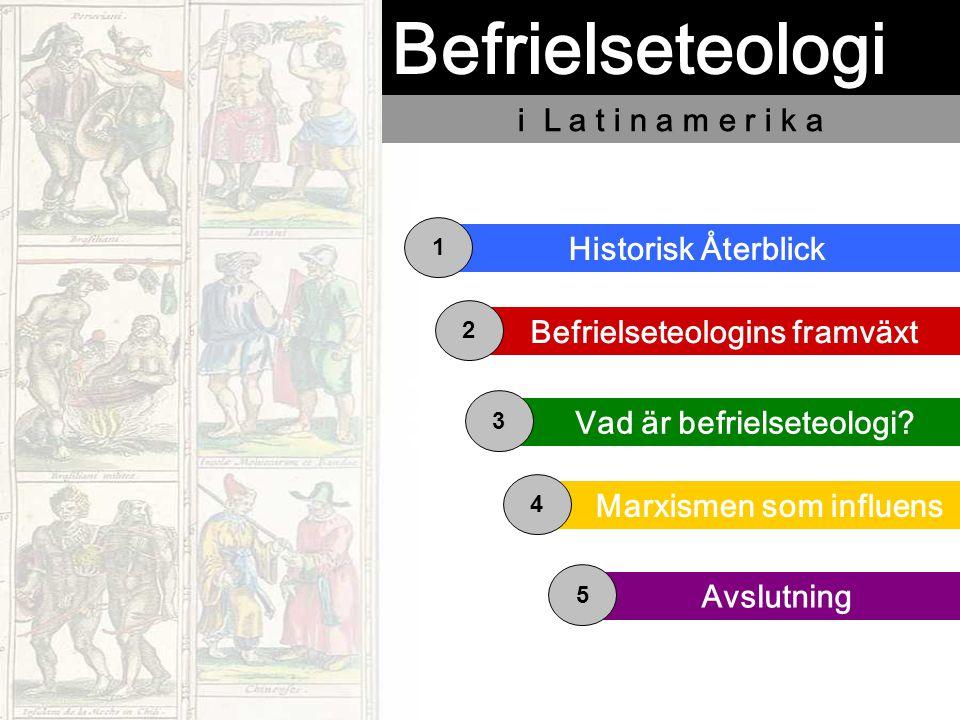 Befrielseteologi i L a t i n a m e r i k a Historisk Återblick