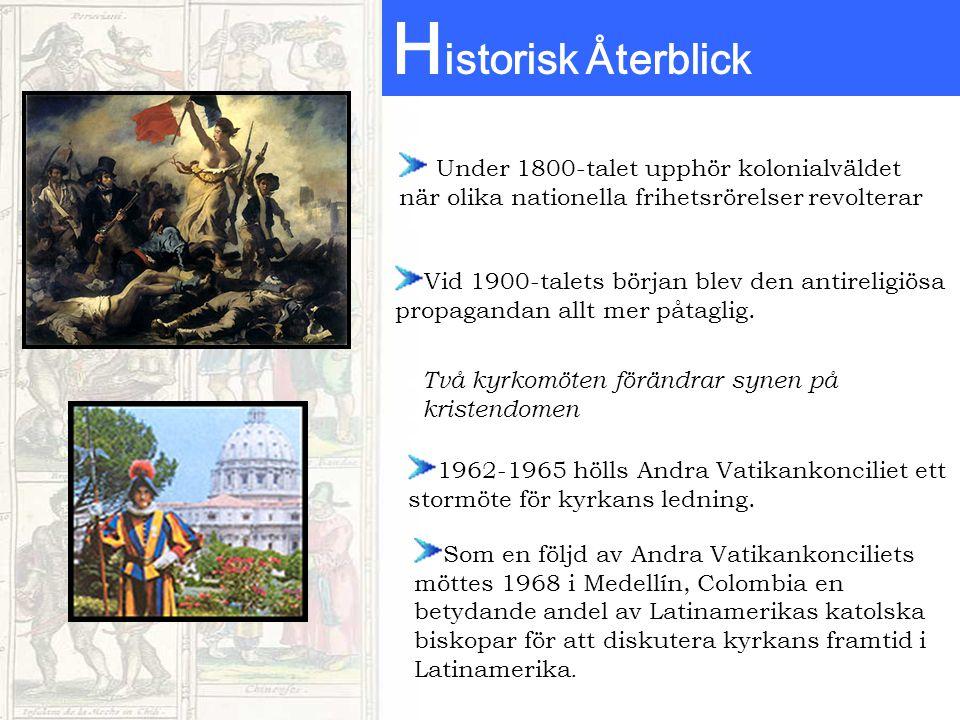 Historisk Återblick Under 1800-talet upphör kolonialväldet när olika nationella frihetsrörelser revolterar.