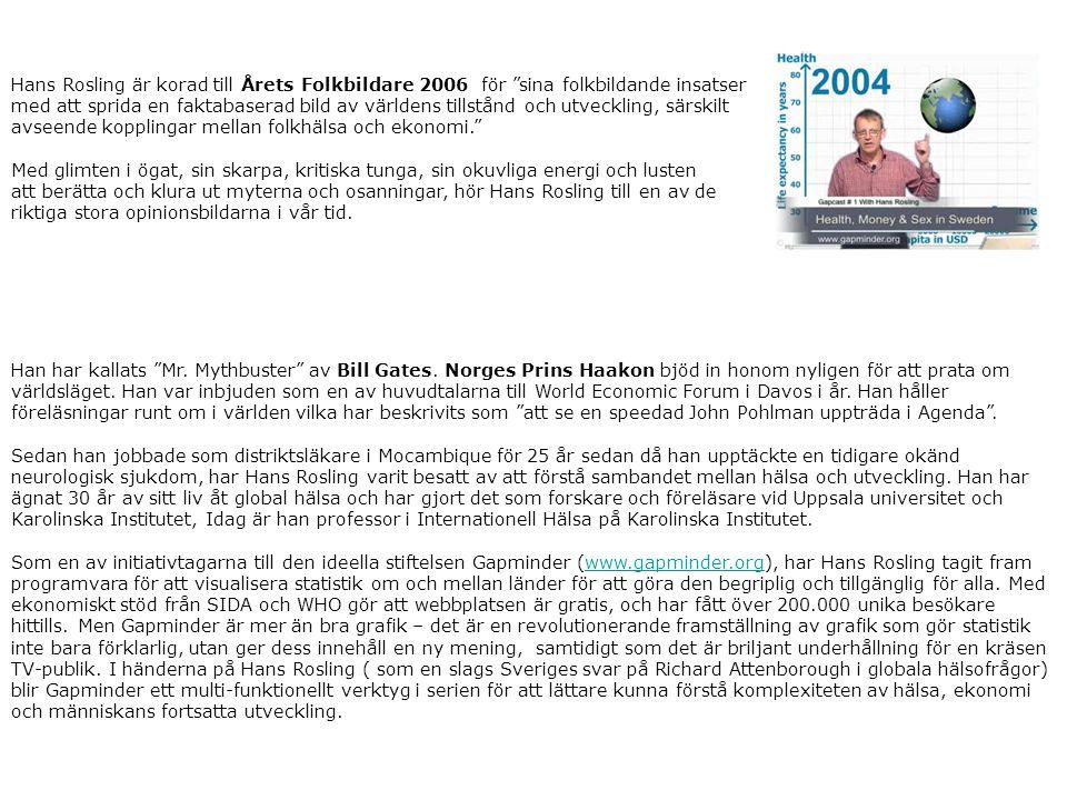 Hans Rosling är korad till Årets Folkbildare 2006 för sina folkbildande insatser