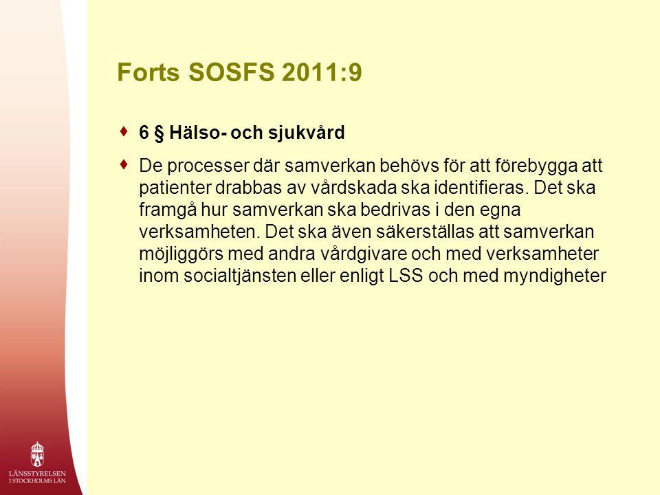 Forts SOSFS 2011:9 6 § Hälso- och sjukvård