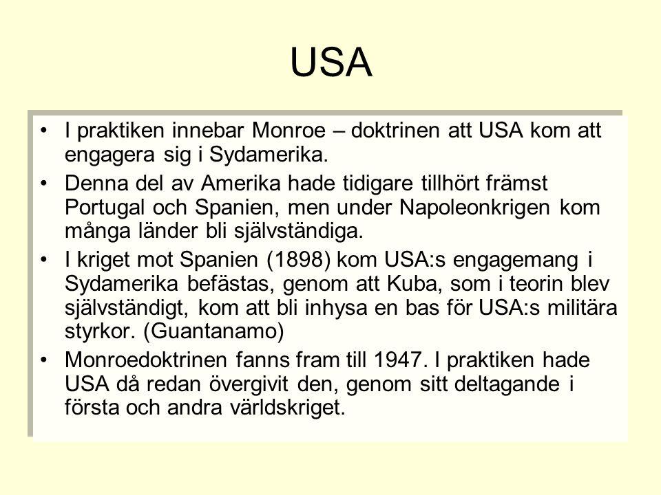 USA I praktiken innebar Monroe – doktrinen att USA kom att engagera sig i Sydamerika.