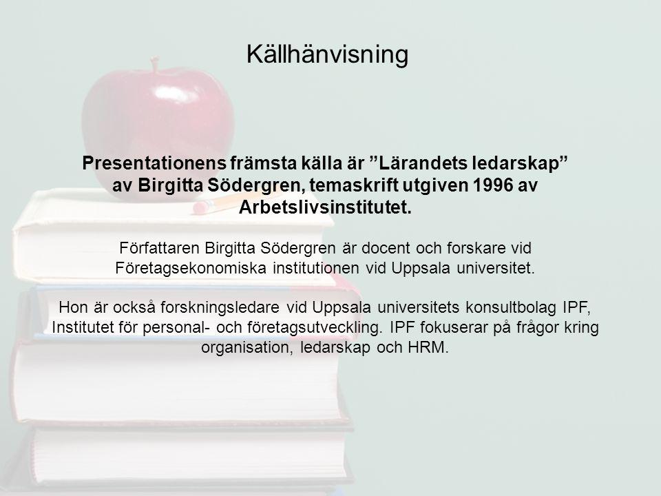 Presentationens främsta källa är Lärandets ledarskap