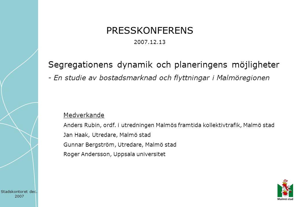 PRESSKONFERENS Segregationens dynamik och planeringens möjligheter