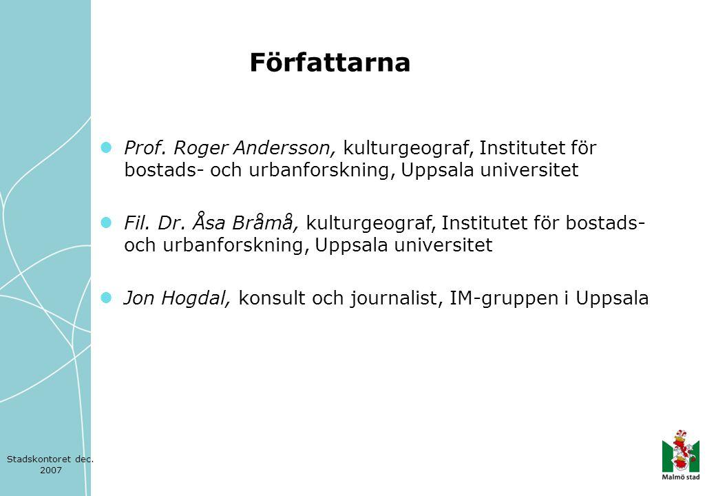 Författarna Prof. Roger Andersson, kulturgeograf, Institutet för bostads- och urbanforskning, Uppsala universitet.
