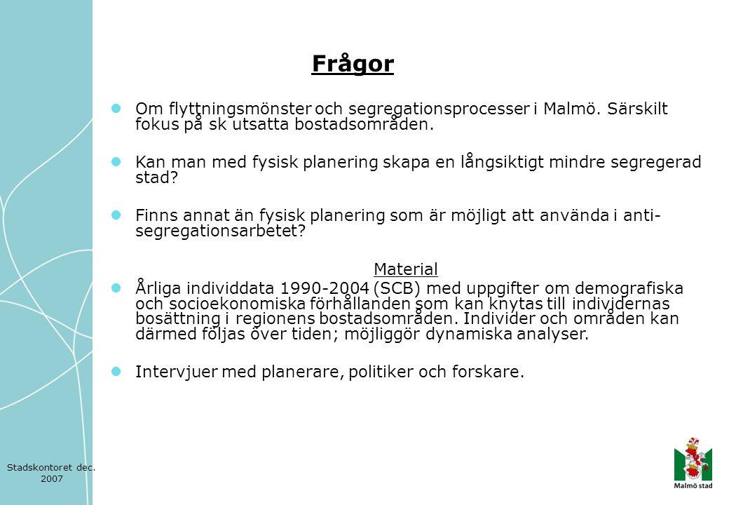 Frågor Om flyttningsmönster och segregationsprocesser i Malmö. Särskilt fokus på sk utsatta bostadsområden.