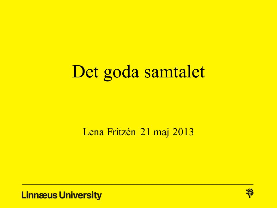 Det goda samtalet Lena Fritzén 21 maj 2013
