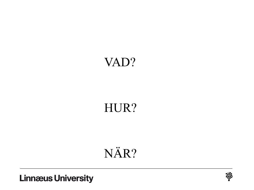 VAD HUR NÄR