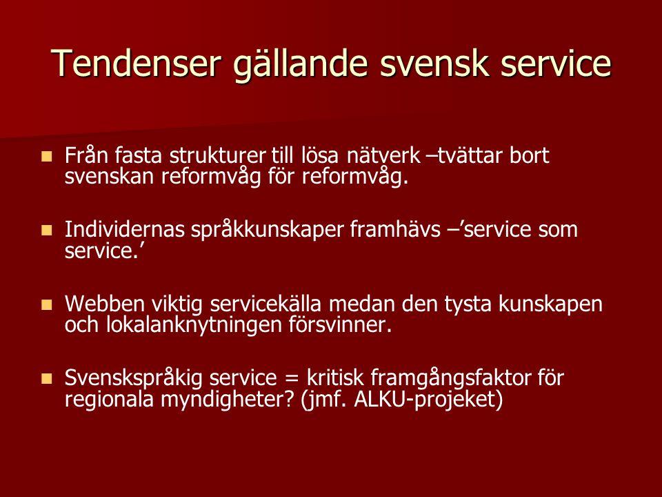 Tendenser gällande svensk service