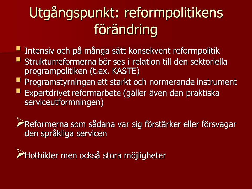 Utgångspunkt: reformpolitikens förändring
