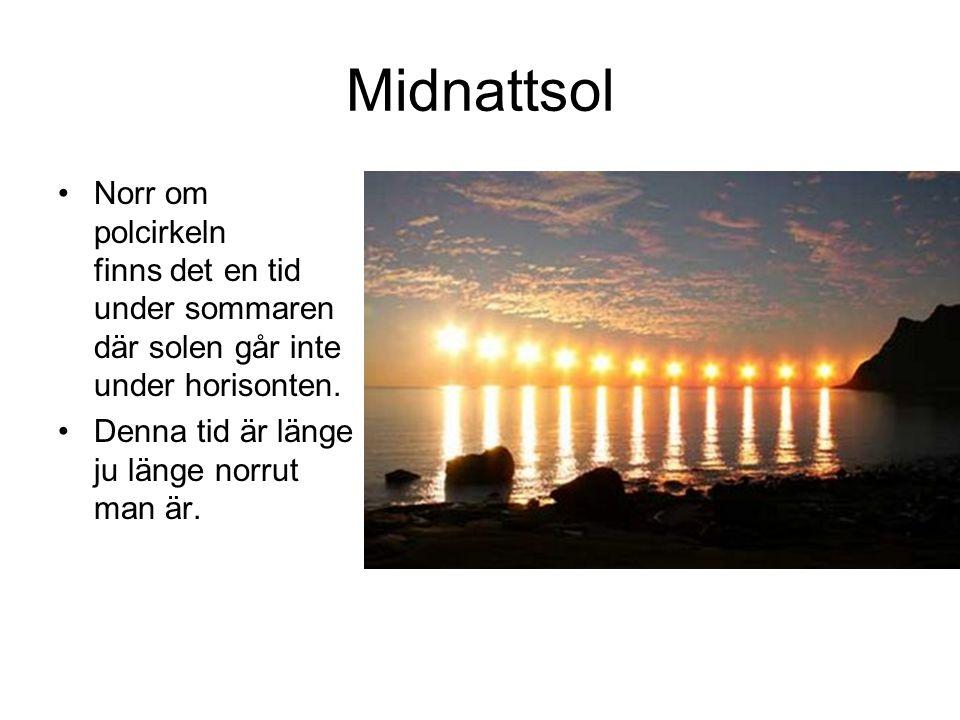 Midnattsol Norr om polcirkeln finns det en tid under sommaren där solen går inte under horisonten.