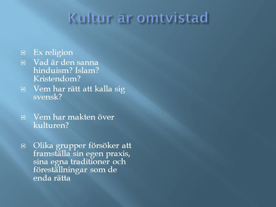 Kultur är omtvistad Ex religion