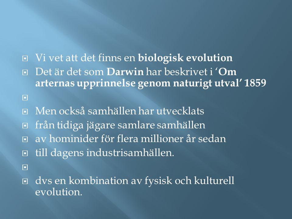 Vi vet att det finns en biologisk evolution
