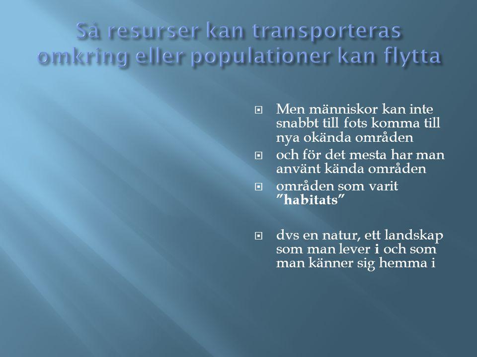 Så resurser kan transporteras omkring eller populationer kan flytta