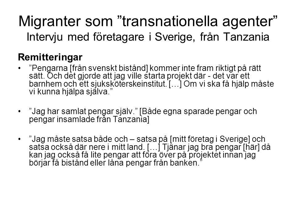 Migranter som transnationella agenter Intervju med företagare i Sverige, från Tanzania