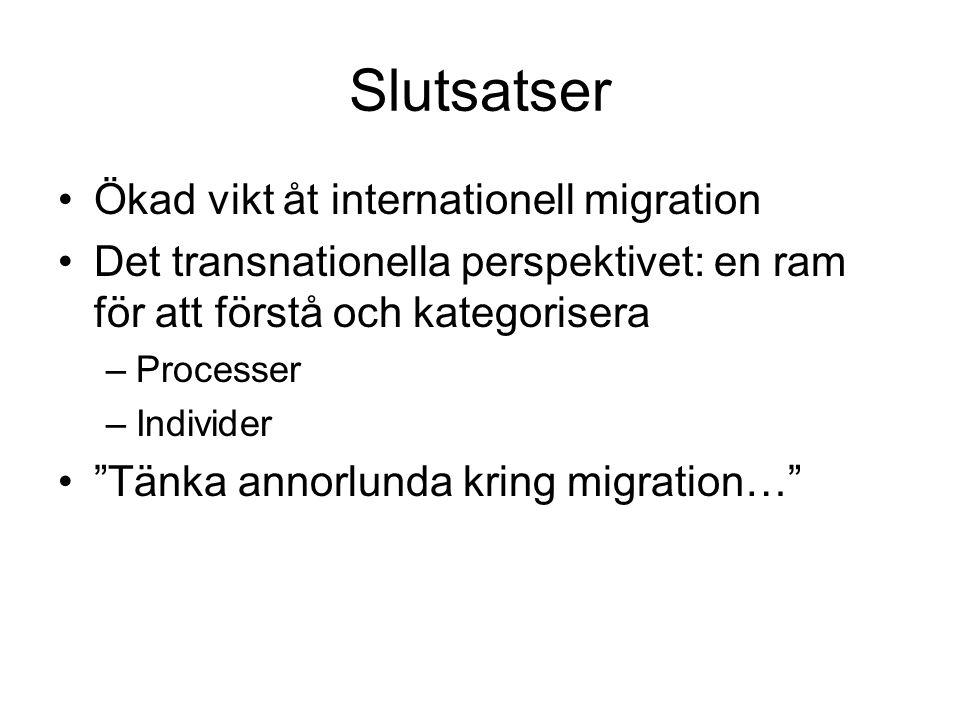 Slutsatser Ökad vikt åt internationell migration