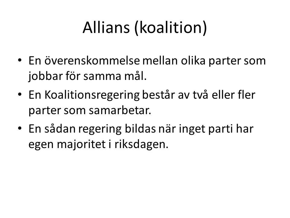 Allians (koalition) En överenskommelse mellan olika parter som jobbar för samma mål.
