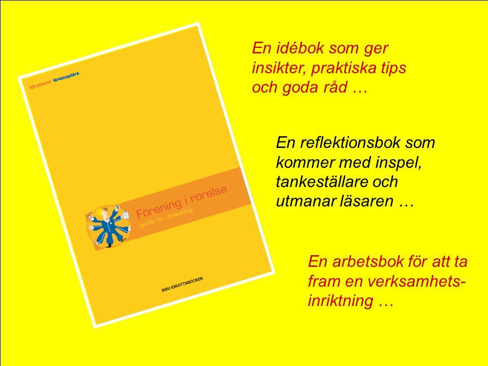 En idébok som ger insikter, praktiska tips och goda råd …