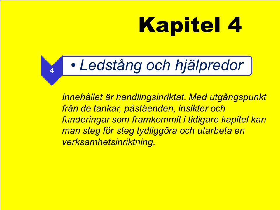 Kapitel 4 4. Ledstång och hjälpredor.