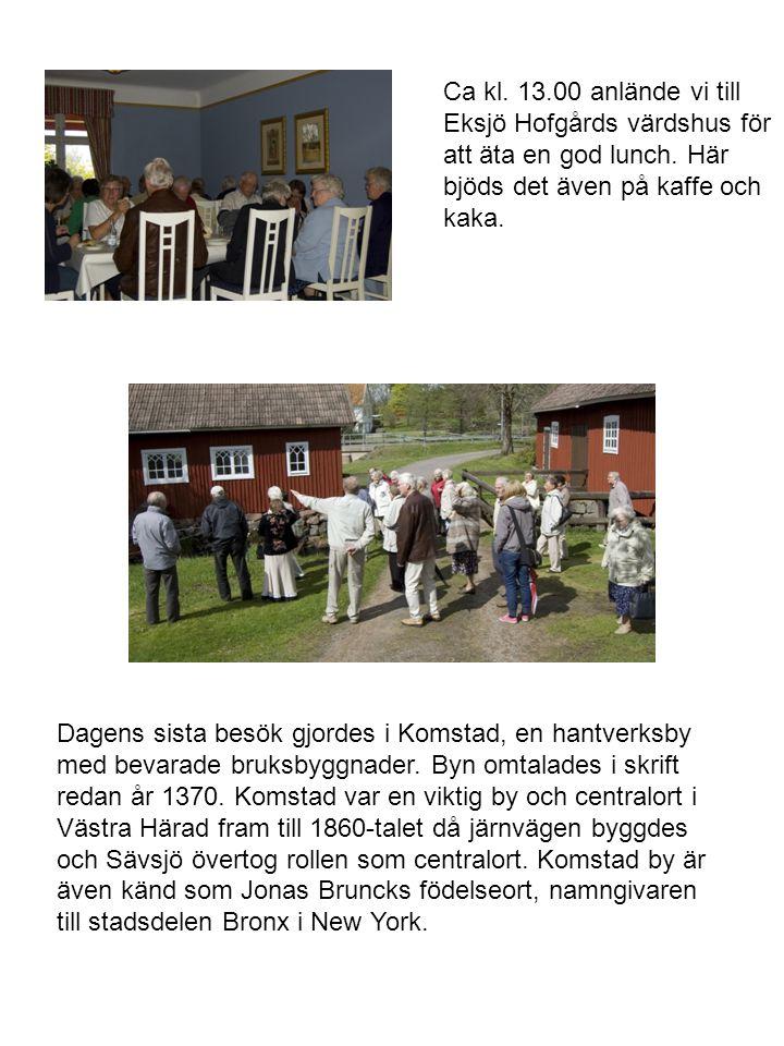 Ca kl. 13.00 anlände vi till Eksjö Hofgårds värdshus för att äta en god lunch. Här bjöds det även på kaffe och kaka.