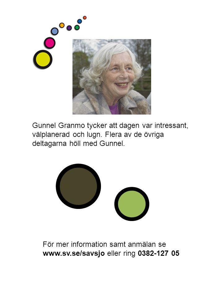Gunnel Granmo tycker att dagen var intressant, välplanerad och lugn