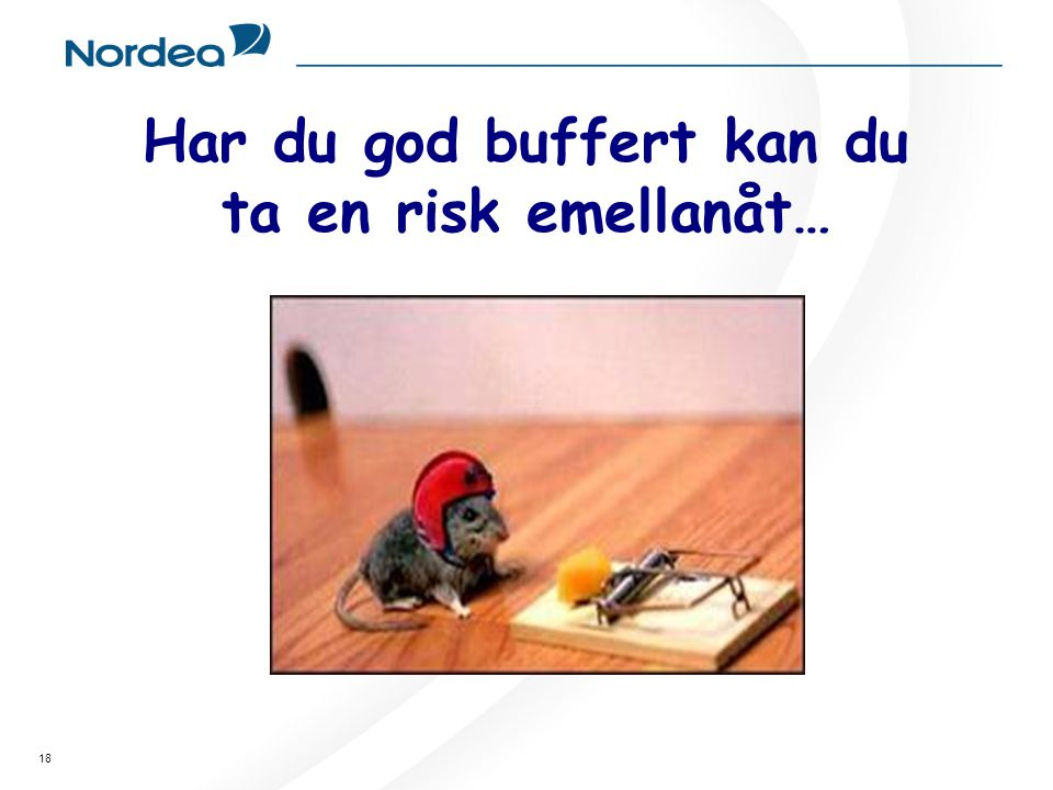 Har du god buffert kan du ta en risk emellanåt…