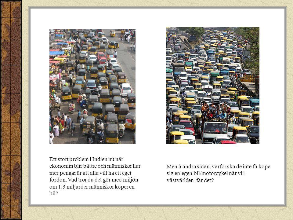 I Indcien vill alla ha en bil. Men hur blir det om 1